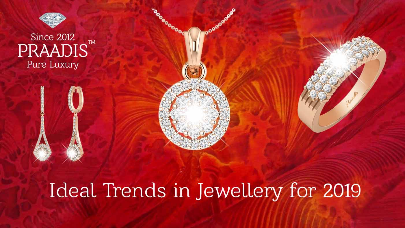 Ideal Trends in Jewelry for 2019