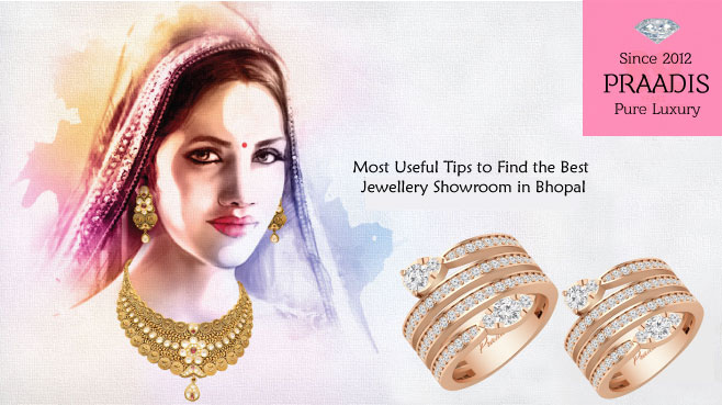 Most Useful Tips to Find the Best Jewellery Showroom in Bhopal